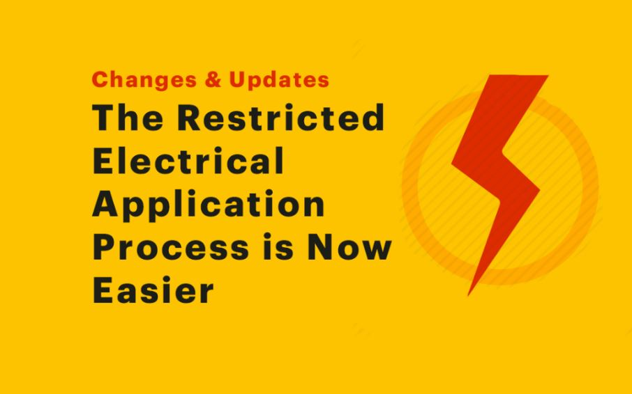 The Restricted Electrical Application Process is Now Easier