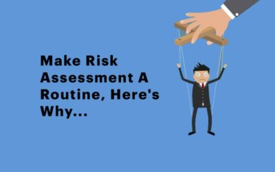 Make Risk Assessment A Routine, Here's Why